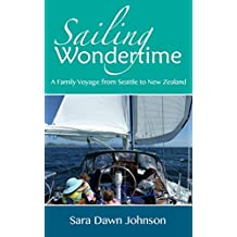 Sailing Wondertime: A Family Voyage from Seattle to New Zealand