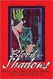 Blood and Shadows, Michael E. Main, 0595251927