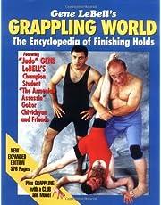 Gene Lebell's Grappling World: The Encyclopedia of Finishing Holds
