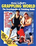 img - for Gene LeBell's Grappling World, The Encyclopedia of Finishing Holds (2nd Expanded Edition) book / textbook / text book