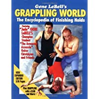 Gene Lebells Grappling World: Encyclopedia of Finishing Holds