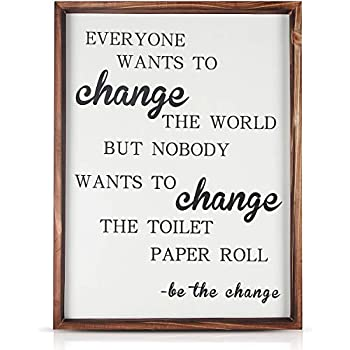 Ginnus Funny Rustic Wooden Bathroom Wall Decor Sign, 12x15 inches Farmhouse Decor Wall Art, Everyone Wants to Change The World But Nobody Wants to Change The Toilet Paper Roll
