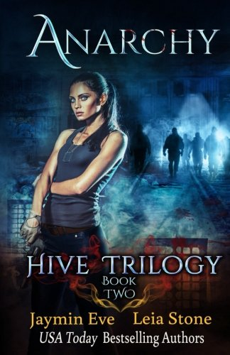 Anarchy (Hive Trilogy) (Volume 2)