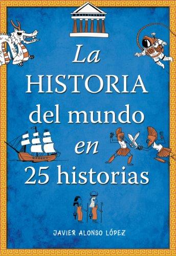 La historia del mundo en 25 historias (No ficcion ilustrados)