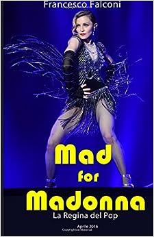 Book Mad for Madonna: La Regina del Pop