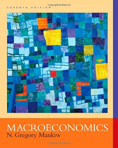macroeconomics 9781429218870 economics books amazon com rh amazon com Principles of Macroeconomics 7th Mankiw Macroeconomics 7th Edition PDF