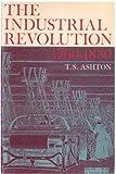 Industrial Revolution, 1760-1830, Ashton, Thomas S., 0195002520