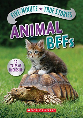 Five-Minute True Stories: Animal BFFs by SCHOLASTIC