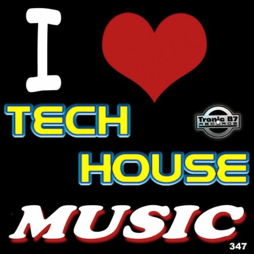 I Love Tech House Music - Love Tech Music House