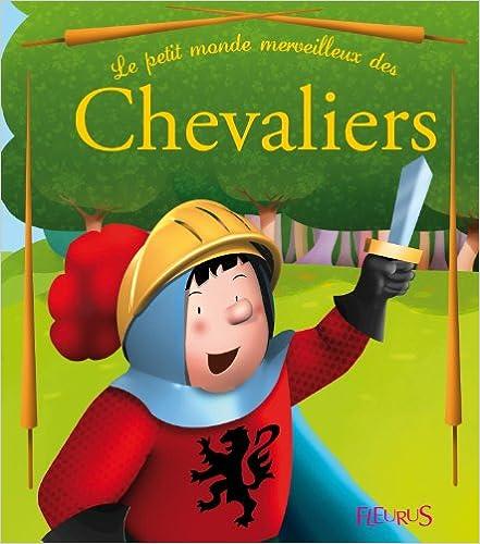Télécharger en ligne Le petit monde merveilleux des Chevaliers pdf, epub