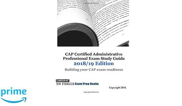 cap certified administrative professional exam study guide 2018 19 rh amazon com Cap Certified Administrative Professional Certified Administrative Professional Cap Exam