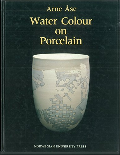 Water Colour on Porcelain: A Guide to the Use of Water Soluble Colourants