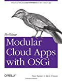 Building Modular Cloud Apps with OSGi, Paul Bakker and Bert Ertman, 1449345158