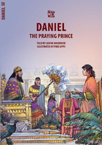 Daniel: The Praying Prince (Bible Wise) pdf epub