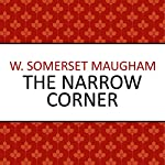 The Narrow Corner | W. Somerset Maugham