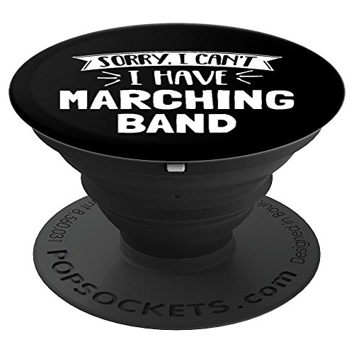 Marching Band Phone Case Stand Gift - Sorry I Can't! - PopSockets Grip and Stand for Phones and Tablets