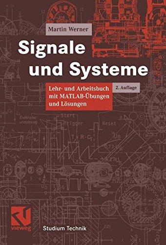 Signale und Systeme: Lehr- und Arbeitsbuch mit MATLAB-Übungen und Lösungen (Studium Technik)