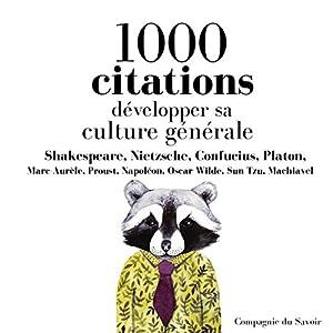 Développer sa culture générale en 1000 citations   Livre audio