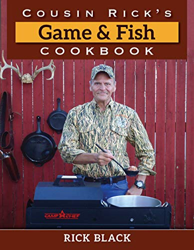 Cousin Rick's Game and Fish Cookbook by Rick Black