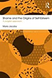Shame and the Origins of Self-Esteem: A Jungian approach (Routledge Mental Health Classic Editions)