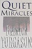 Quiet Miracles, Brenton Yorgasen, 1555036910