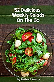 52 Delicious Weekly Salads On The Go