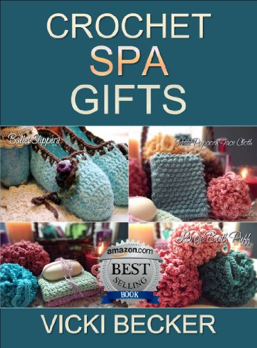 Crochet Spa Gifts (Easy Weekend Crochet Book 3) by [Becker, Vicki]
