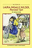 img - for The Story of Laura Ingalls Wilder: Pioneer Girl book / textbook / text book