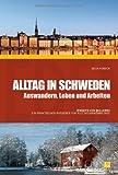 Alltag in Schweden - Auswandern, Leben und Arbeiten