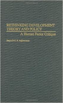 Senyo B. S. K. Adjibolosoo - Rethinking Development Theory And Policy: A Human Factor Critique
