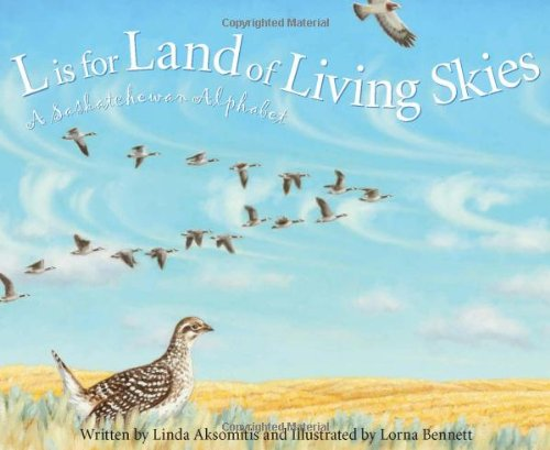 L Is for Land of Living Skies: A Saskatchewan Alphabet (Discover Canada Province by Province)