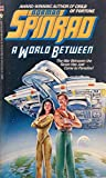 A World Between, Norman Spinrad, 0553258931