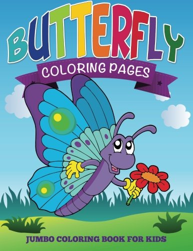 Butterfly Coloring Pages: Jumbo Coloring Book For (Butterfly Coloring Pages)