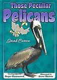 Those Peculiar Pelicans, Sarah R. Cussen, 1561643580