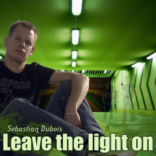 leave the light on by sebastian dubois on amazon music. Black Bedroom Furniture Sets. Home Design Ideas