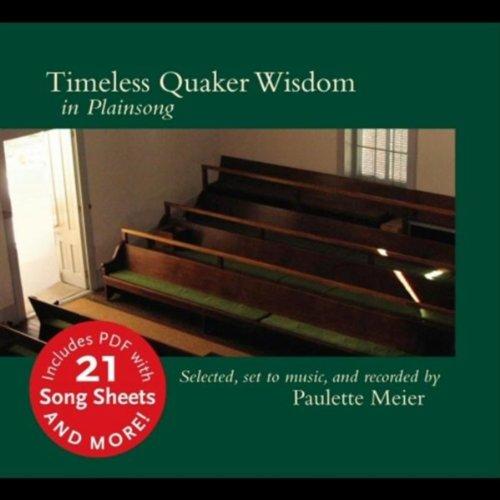 Timeless Quaker Wisdom in Plainsong