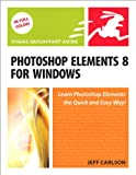 Photoshop Elements 8 for Windows: Visual QuickStart Guide (Visual QuickStart Guides)