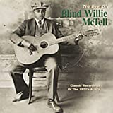 : Best of Blind Willie McTell: Classic Recordings of the 1920's & 30's