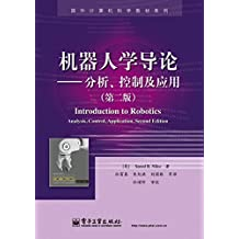 Foreign computer science textbooks Series: Introduction to Robotics analyze. control and application ( 2nd Edition )(Chinese Edition)