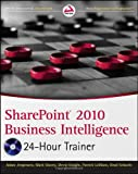 SharePoint 2010 Business Intelligence 24-Hour Trainer, Adam Jorgensen and Mark Stacey, 111802642X