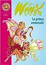 Winx Club, Tome 25 : Le prince ensorcelé par Marvaud