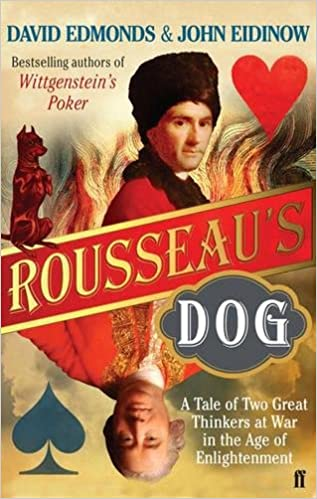 Book Rousseau's Dog: Two Great Thinkers at War in the Age of Enlightenment[ ROUSSEAU'S DOG: TWO GREAT THINKERS AT WAR IN THE AGE OF ENLIGHTENMENT ] by Edmonds, David (Author) Apr-10-07[ ]