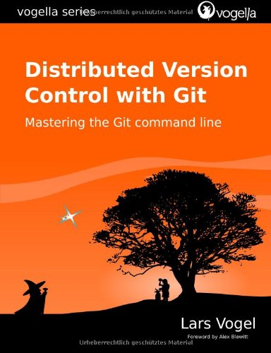 Distributed Version Control with Git: Mastering the Git command line