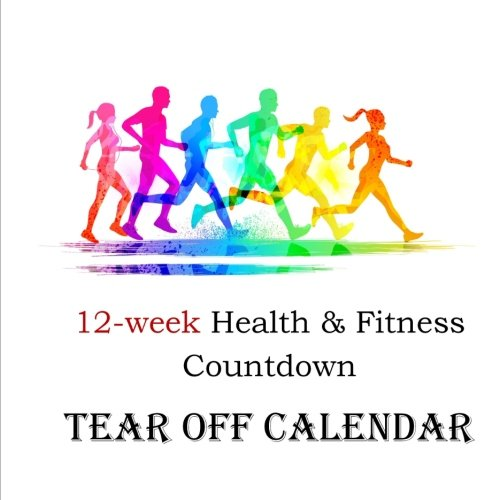 Read Online 12-week Health & Fitness Countdown Tear off  Calendar ebook