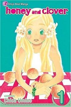 Honey and Clover, Vol. 1: v. 1 by [Umino, Chica]
