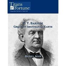 P.T. Barnum: Greatest Showman on Earth