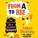 From A to Bee Audiobook by James Dearsley Narrated by Daniel Philpott