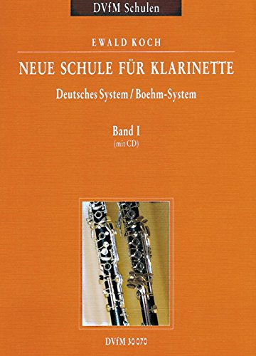 Neue Schule für Klarinette Deutsches System / Boehm-System - Ein zweibändiges Lehrwerk für Unterricht und Selbststudium Band 1 mit CD (DV 30070)