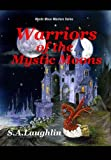 Warriors of the Mystic Moons, S. A. Laughlin, 1419658441