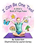 I Can Be One Too!  A Child's Book of Yoga Poses